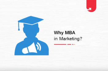 Why MBA in Marketing? Scope, Skills, Opportunities, Salary