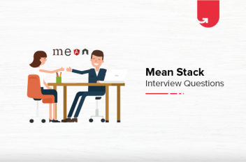 Top 21 MEAN Stack Developer Interview Questions & Answers For Beginners & Experienced