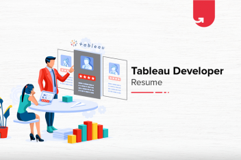 Tableau Developer Resume: Complete Guide & Samples [2020]