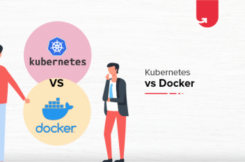 Kubernetes Vs. Docker: Primary Differences You Should Know