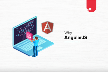 AngularJS for Web Development: Top 10 Compelling Reasons