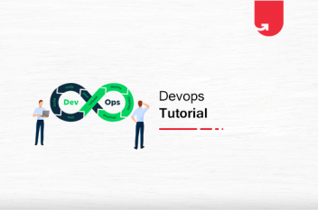 DevOps Tutorial – Introduction, Benefits, Challenges & Lifecycle