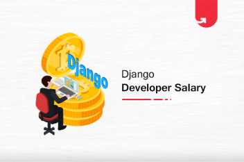 Django Developer Salary in India in 2021 [For Freshers & Experienced]