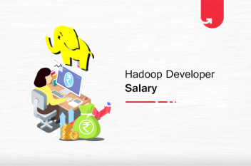 Hadoop Developer Salary in India in 2020 [For Freshers & Experienced]