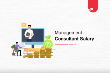 Management Consultant Salary in India in 2021 [For Freshers & Experienced]