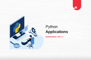 Top 12 Fascinating Python Applications in Real-World [2020]