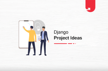 25 Exciting Best Django Project Ideas & Topics For Beginners [2020]