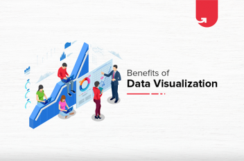 8 Astonishing Benefits of Data Visualization in 2021 Every Business Should Know