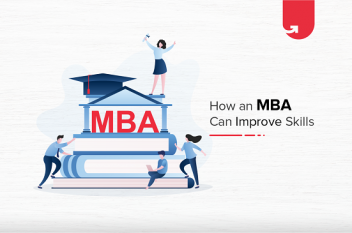 8 Invaluable Skills MBA Degree Helps You Improve