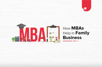 6 Reasons You Should Use Your MBA To Nurture Your Family Business