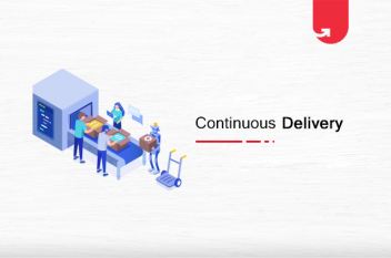What is Continuous Delivery? Everything You Need to Know