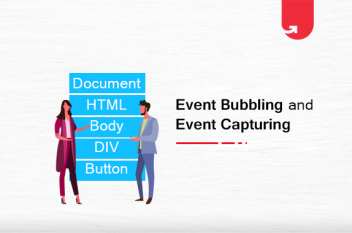 Event Bubbling and Event Capturing in Javascript Explained: How to Utilize?