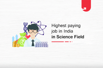 Top 7 Highest Paid Science Jobs in India for Freshers & Experienced [A Complete Guide]