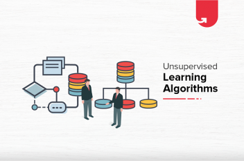 Everything You Should Know About Unsupervised Learning Algorithms