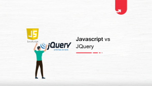JavaScript vs JQuery: Difference Between JavaScript and JQuery [Which One Should You Choose?]