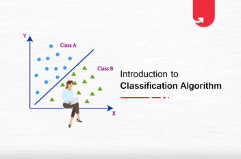 Introduction to Classification Algorithm: Concepts & Various Types