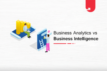 Business Analysis Vs Business Intelligence: Differences Between BA & BI