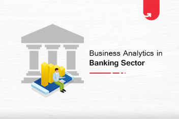 5 Reasons Business Analytics is Crucial For Modern Banking