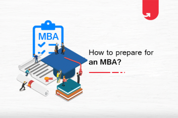 How to Prepare for an MBA? 4 Simple Ways To Follow