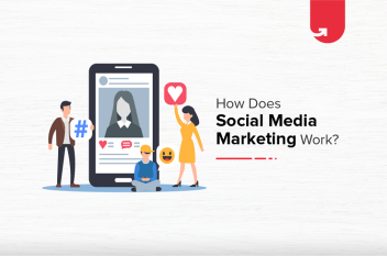 How Social Media Marketing Works? Why SMM, Advantages & Trends