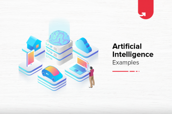 Top 4 Examples of Artificial Intelligence in Day-to-Day Life [2020]