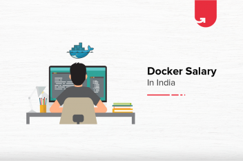 Docker Salary in India in 2021 [For Freshers & Experienced]