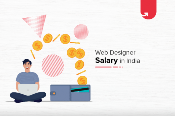 Web Designer Salary in India in 2020 [For Freshers & Experienced]