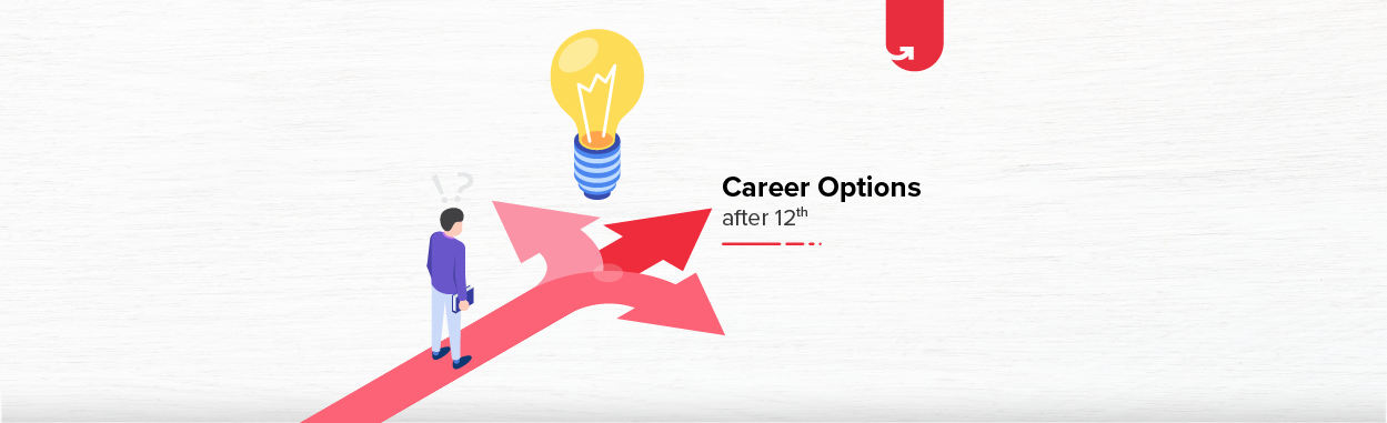 Career Options After 12th What To Do After 12th 2020 Upgrad Blog