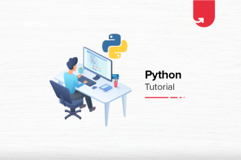 Python Tutorial: Setting Up, Tools, Features, Applications, Benefits, Comparison