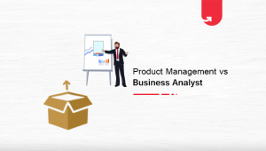 Product Management vs Business Analyst: Which Should You Choose?