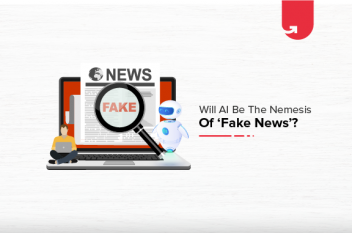 Will AI be the Nemesis of 'Fake News'?