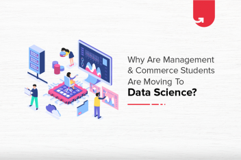 Why Management & Commerce Students Are Moving to Data Science?