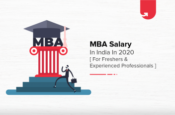 MBA Salary in India in 2020 [For Freshers & Experienced]