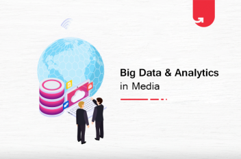 Big Data and Analytics – The Disruptors of Media and Entertainment