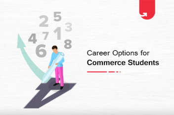 Career Options For Commerce Students [Trending in 2020]