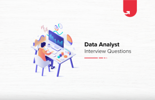 Must Read 26 Data Analyst Interview Questions & Answers: Ultimate Guide 2021