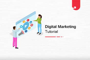 Digital Marketing Tutorial: A Step-by-Step Guide To Become an Expert