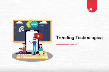 Top 8 Trending Technologies in 2020 You Need To Learn