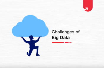 Top 6 Major Challenges of Big Data & Simple Solutions To Solve Them