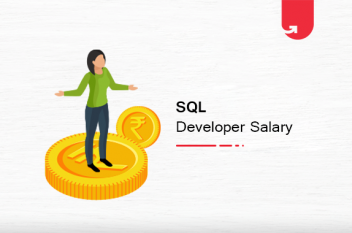 SQL Developer Salary in India 2021 [For Freshers & Experienced]