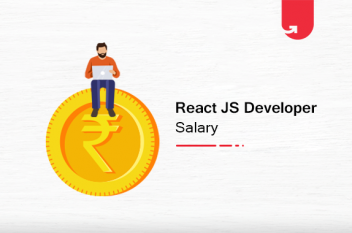 ReactJS Developer Salary in India in 2021 [For Freshers & Experienced]