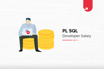 PL SQL Developer Salary in India: For Freshers & Experienced [2021]