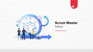 Scrum Master Salary in India: For Freshers & Experienced [2020]