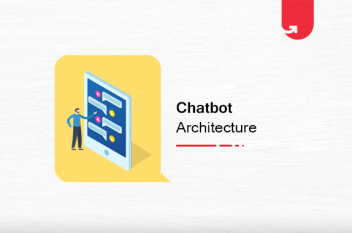 Chatbot Architecture: Types, Function & User Interaction