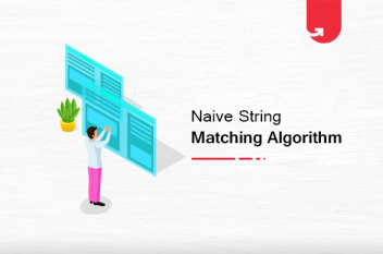 Naïve String Matching Algorithm in Python: Examples, Featured & Pros & Cons