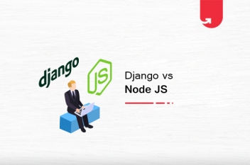 Django vs NodeJS: Difference Between Django and NodeJS