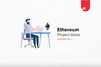 8 Interesting Ethereum Project Ideas & Topics For Beginners [2020]