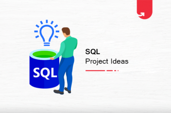 15 Exciting SQL Project Ideas & Topics For Beginners [2021]