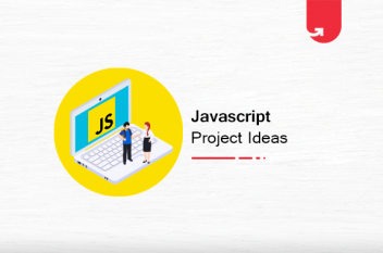 16 Exciting Javascript Project Ideas & Topics For Beginners [2021]