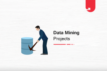 16 Data Mining Projects Ideas & Topics For Beginners [2020]